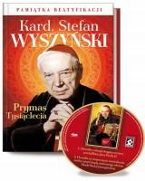 Kardynał Stefan Wyszyński. Prymas Tysiąclecia. Pamiątka Beatyfikacji (+ CD)