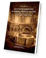 Ryty katechumenatu w okresie późnego antyku