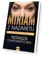 Miriam z Nazaretu. Pierwsza charyzmatyczka