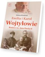 Emilia i Karol Wojtyłowie. Rodzice św. Jana Pawła II