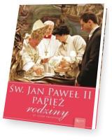 Św. Jan Paweł II Papież Rodziny