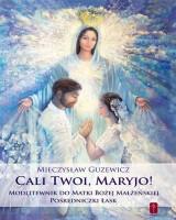 Cali Twoi, Maryjo! Modlitewnik do Matki Bożej Małżeńskiej Pośredniczki Łask