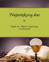 Największy dar. Myśli św. Alfonsa Liguoriego o Eucharystii
