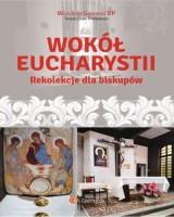 Wokół Eucharystii. Rekolekcje dla Biskupów
