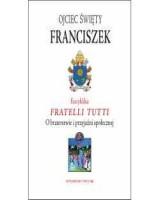 Encyklika Fratelli tutti. O braterstwie i przyjaźni społecznej