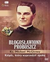 Ks. McGivney, błogosławiony proboszcz. Ksiądz, który wyprzedził epokę (książeczka + DVD)