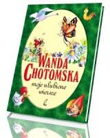 Wanda Chotomska. Moje ulubione wiersze