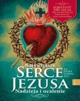 Najświętsze Serce Jezusa. Nadzieja i ocalenie