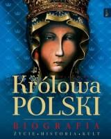 Królowa Polski. Biografia. Życie. Historia. Kult