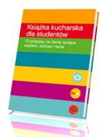 Książka kucharska dla studentów. 72 przepisy na dania sycące, szybkie, zdrowe i tanie