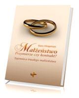 Małżeństwo, przymierze czy kontrakt? Czyli o tajemnicy trwałego małżeństwa