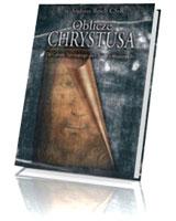 Oblicze Chrystusa. Od Całunu Turyńskiego do Chusty z Manoppello
