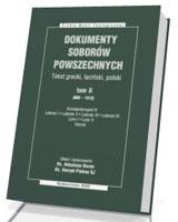 Dokumenty soborów powszechnych. Tom 2 (869-1312). Seria: Źródła Myśli Teologicznej