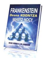 Frankenstein Deana Koontza. Miasto nocy