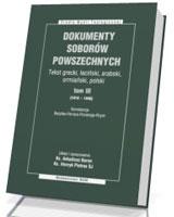 Dokumenty soborów powszechnych. Tom 3 (1414-1445). Seria: Źródła Myśli Teologicznej
