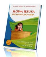 Słowa Jezusa prowadzą do nieba. Kazania wakacyjne dla dzieci. Rok A,B,C