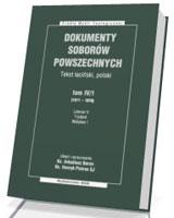Dokumenty soborów powszechnych. Tom 4/1 (1511-1870). Seria: Źródła Myśli Teologicznej