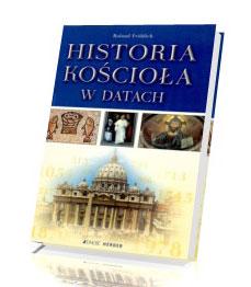Historia Kościoła w datach. Wybrane zagadnienia