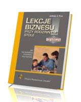 Lekcje biznesu przy rodzinnym stole. Jak się kształtują charaktery zwycięzców