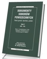 Dokumenty soborów powszechnych. Tom 1 (325-787). Seria: Źródła Myśli Teologicznej