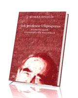 Jak profesor Ulipispirus wymyślił język zrozumiały dla wszystkich