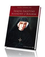 Świętej Faustyny rozmowy z Bogiem