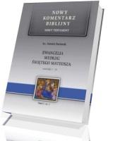 Ewangelia według św. Mateusza. Rozdziały 1-13. Seria: Nowy komentarz biblijny. Nowy Testament. Tom I cz. 1