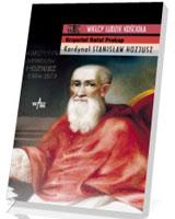 Kardynał Stanisław Hozjusz. Seria: Wielcy ludzie Kościoła