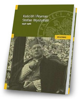 Kościół i prymas Stefan Wyszyński 1956-1966