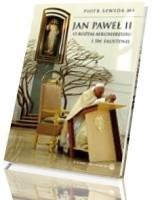 Jan Paweł II. O Bożym Miłosierdziu i św. Faustynie