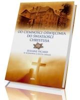 Od ciemności Oświęcimia do światłości Chrystusa