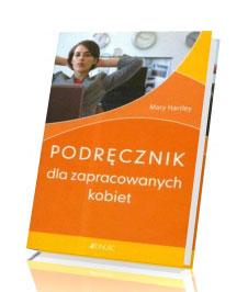 Podręcznik dla zapracowanych kobiet