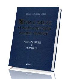 Nowe msze o Najświętszej Maryi Pannie. Komentarze i homilie