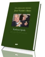 Cud, przesłanie i historia. Jean Vanier i Arka