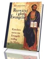 Rozważaj i głoś Ewangelię. Katecheza narracyjna Ewangelii według św. Marka