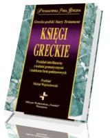 Księgi greckie. Grecko-polski Stary Testament. Przekład interlinearny z kodami gramatycznymi i indeksem form podstawowych