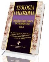 Teologia i filozofia. Chrześcijańskie tablice encyklopedyczne. Tom 2