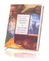 Poezje, dramaty, szkice. Tryptyk rzymski