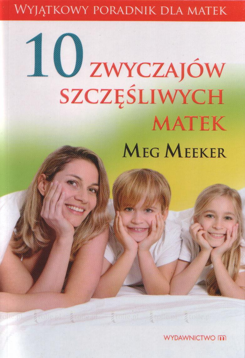 10 zwyczajów szczęśliwych matek - Klub Książki Tolle.pl