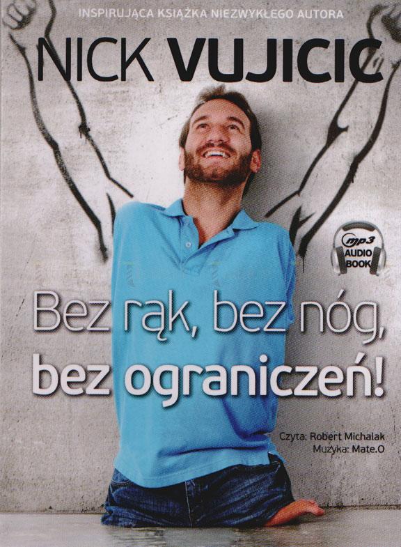 Bez rąk, bez nóg bez, ograniczeń!  (CD mp3) - Klub Książki Tolle.pl