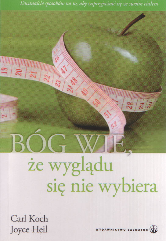 Bóg wie, że wyglądu się nie wybiera - Klub Książki Tolle.pl