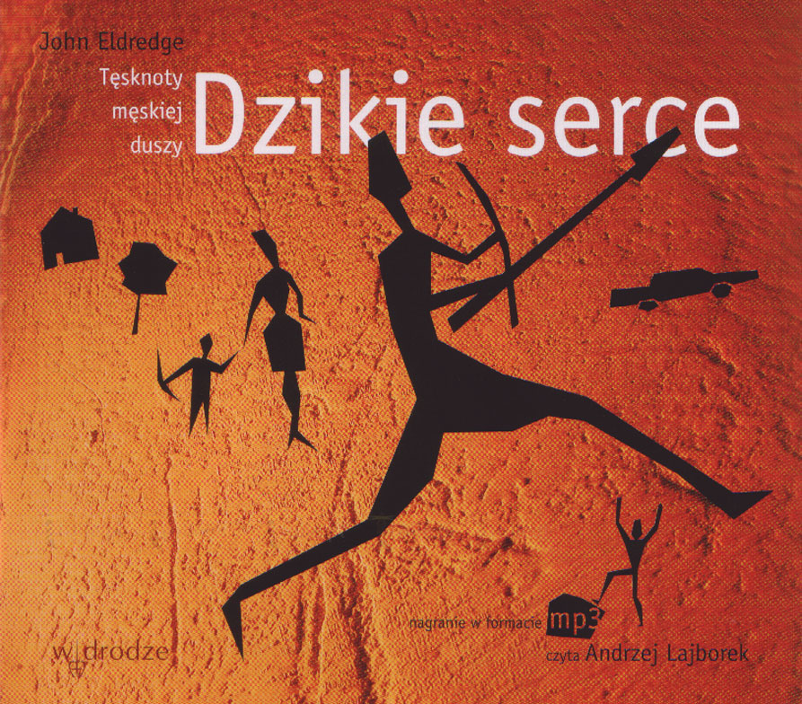 Dzikie serce. Tęsknoty męskiej duszy. Wersja dźwiękowa (CD mp3) - Klub Książki Tolle.pl