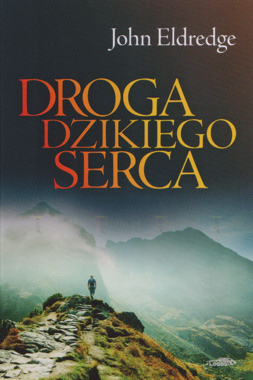 Droga dzikiego serca - Klub Książki Tolle.pl