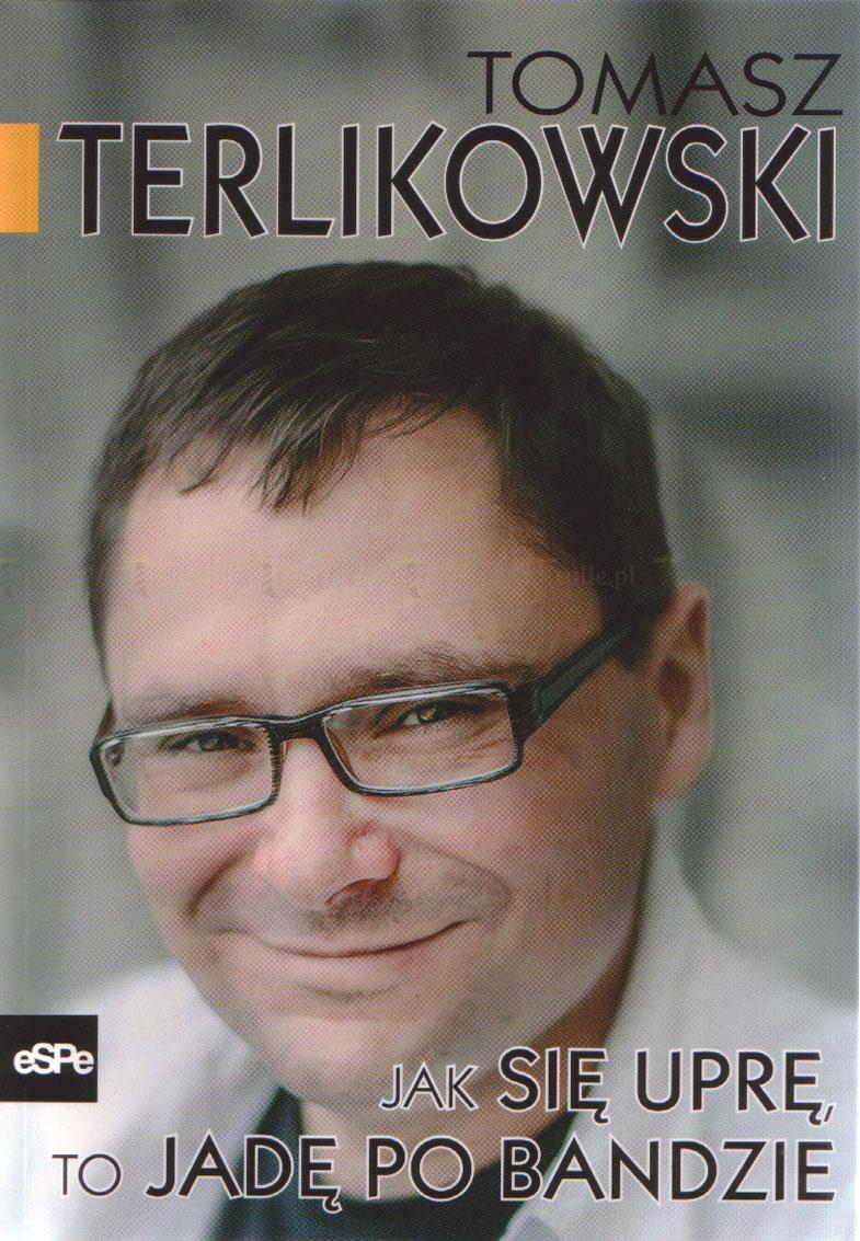 Jak się uprę, to jadę po bandzie - Klub Książki Tolle.pl