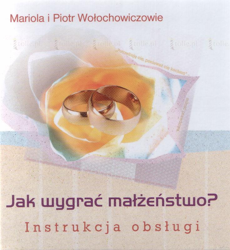Jak wygrać małżeństwo? Instrukcja obsługi - Klub Książki Tolle.pl