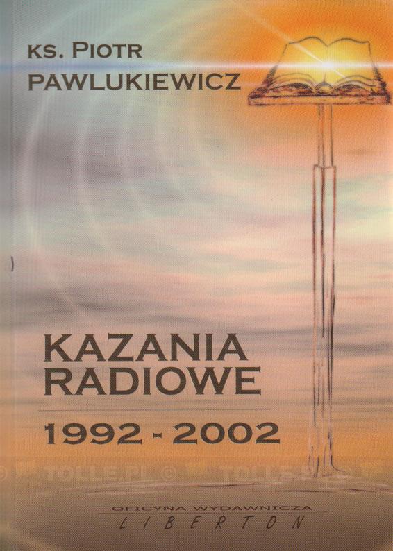 Ks. Piotr Pawlukiewicz: Kazania radiowe 1992-2002 - Klub Książki Tolle.pl