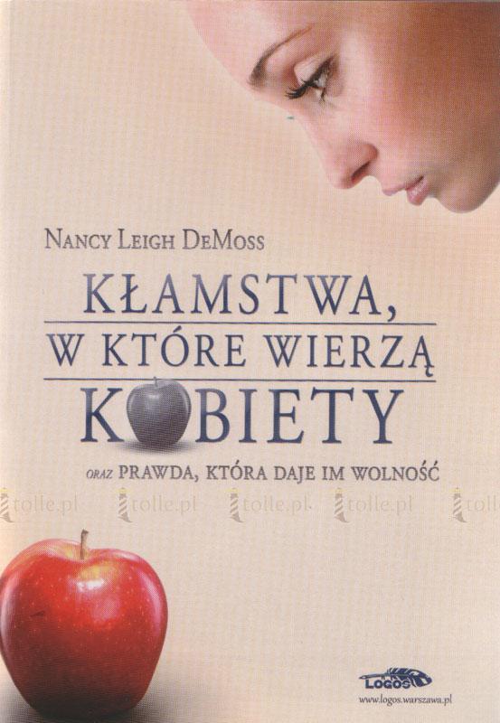 Kłamstwa, w które wierzą kobiety oraz prawda, która daje im wolność - Klub Książki Tolle.pl