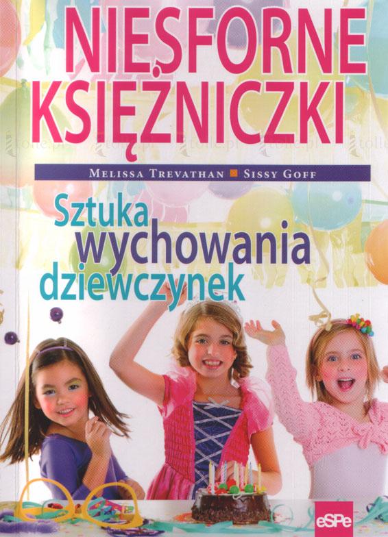 Niesforne księżniczki. Sztuka wychowania dziewczynek - Klub Książki Tolle.pl