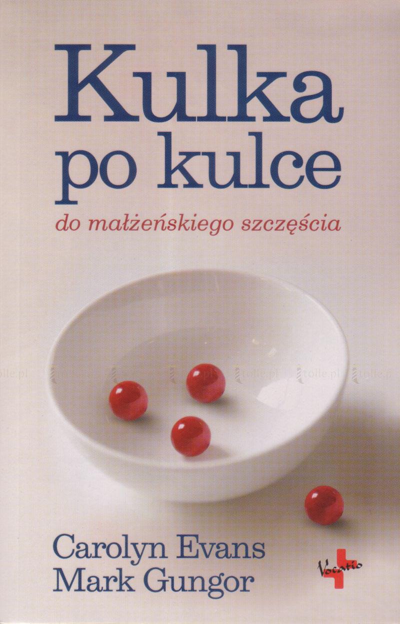 Kulka po kulce do małżeńskiego szczęścia - Klub Książki Tolle.pl