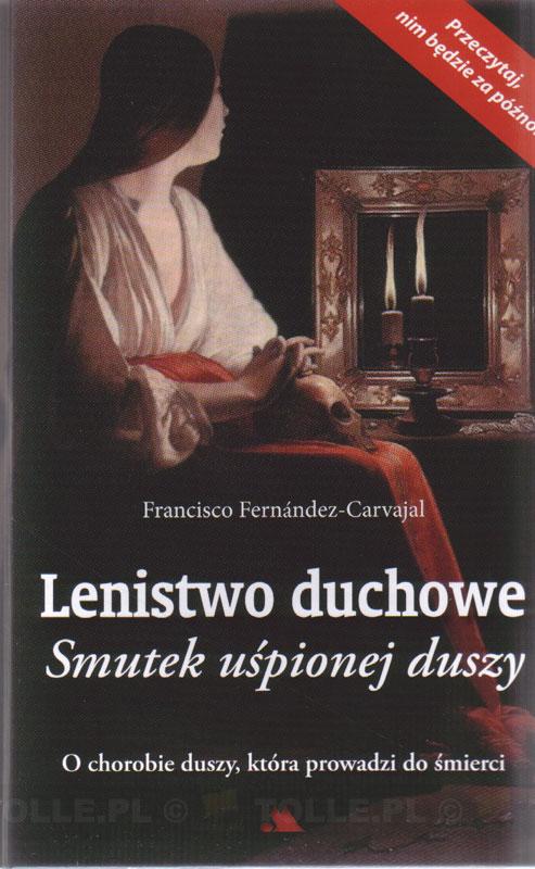 Lenistwo duchowe. Smutek uśpionej duszy - Klub Książki Tolle.pl